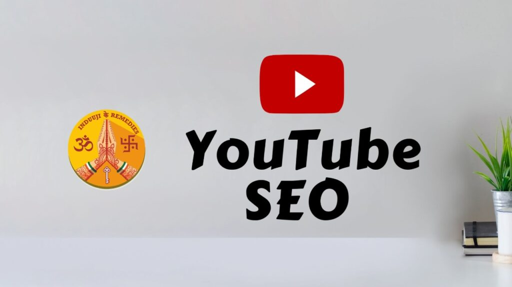 youtube seo for indu ahuja youtube channel